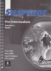 Snapshot Pre-Intermediate Teacher's book - Fran Linley , Brian Abbs , Chris Barker , Ingrid Freebairn