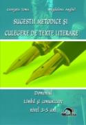 Sugestii metodice si Culegere de texte literare. Domeniul Limba si comunicare 3-5 ani - Georgeta Toma, Magdalena Anghel