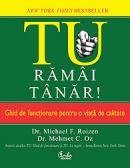 TU, ramai tanar! Ghid de functionare pentru o viata de calitate - Dr. Michael F. Rizen, Dr. Mehmet C. Oz