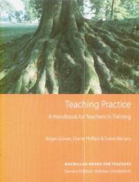 Teaching practice A handbook for teachers in training - Roger Gower,diane Phillips