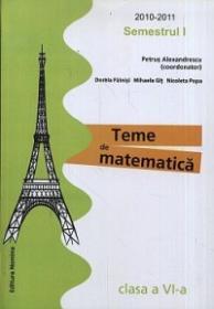 Teme de matematica. Clasa a VI-a, semestrul I - Petrus Alexandrescu (coord.)