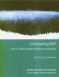 Uncovering EAP How to teach academic writing and reading - Sam Mccarter,phil Jakes