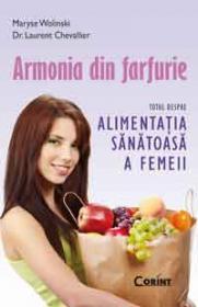 Armonia din farfurie - editie de buzunar - Maruse Wolinski, Dr. Laurent Chevallier