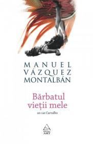 Barbatul vietii mele - Manuel Vazquez Montalban