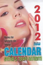 Calendar sfaturi si terapii naturiste 2012 - ***