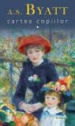 Cartea copiilor - Antonia Susan Byatt