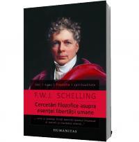 Cercetari filozofice asupra esentei libertatii umane - F.W.J. Schelling