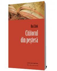 Cititorul din pestera (Editia 2012) - Rui Zink