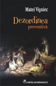 Dezordinea preventiva - Matei Visniec