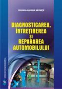 Diagnosticarea, intretinerea si repararea automobilului - Cerasela-Gabriela Baltaretu