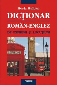 Dictionar roman-englez de expresii si locutiuni - Horia Hulban