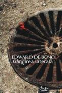 Gandirea laterala. Editia a III-a - Edward de Bono