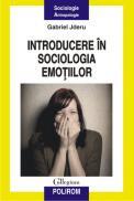 Introducere in sociologia emotiilor - Gabriel Jderu