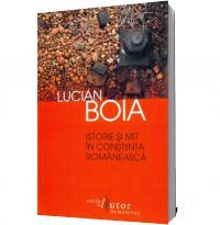 Istorie si mit in constiinta romaneasca (Editia 2012) - Lucian Boia
