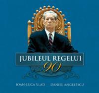 Jubileul Regelui - Ioan-Luca Vlad, Daniel Anghelescu