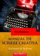 MANUAL DE SCRIERE CREATIVA. SCRIITORUL DE FICTIUNE - MUNTEANU, Nina