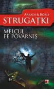 MELCUL PE POVARNIS - STRUGATKI, Arkadi; STRUGATKI, Boris
