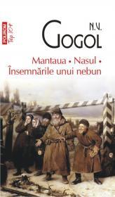Mantaua. Nasul. Insemnarile unui nebun - N. V. Gogol
