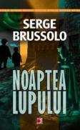 NOAPTEA LUPULUI - BRUSSOLO, Serge