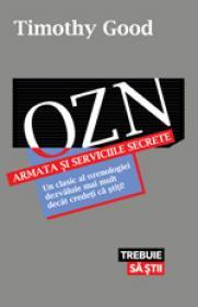OZN, armata si serviciile secrete - Timothy Good