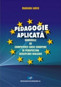 Pedagogie aplicata - Domeniile de competente cheie europene in perspectiva disciplinei biologice - Mariana Iancu
