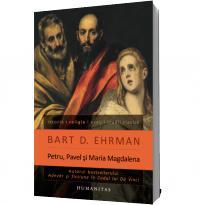 Petru, Pavel si Maria Magdalena - Bart D. Ehrman