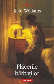 Placerile barbatilor - Kate Williams