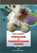 Psihologie si psihopatologie canina - Maria Mihaita