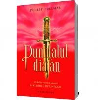 Pumnalul diafan - Philip Pullman