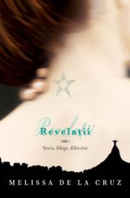 Revelatii (Sange Albastru, vol. 3) - Melissa de la Cruz