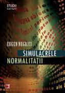 SIMULACRELE NORMALITATII - NEGRICI, Eugen