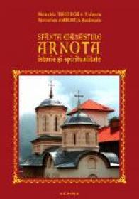 Sfanta Manastire Arnota - istorie.. - Monahia Theodora Videscu, Stavrofora Ambrozia Rucareanu