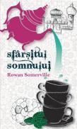 Sfarsitul somnului - Rowan Somerville