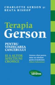 Terapia Gerson pentru vindecarea cancerului si a altor afectiuni cronice - Charlotte Gerson, Beata Bishop