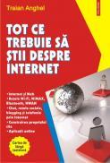 Tot ce trebuie sa stii despre Internet - Traian Anghel