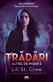 Tradari (Altfel de Ingeri, vol. 2) - Lili St. Crow