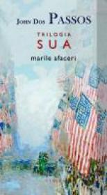 Trilogia S.U.A.: Marile afaceri - John Dos Passos