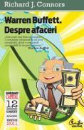 Warren Buffett. Despre afaceri. Principii ale Inteleptului din Omaha (editia Capital) - Richard J. Connors