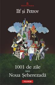 1001 de zile sau Noua Seherezada - Ilf Ilia, Evgheni Petrov