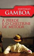 A PIERDE E O CHESTIUNE DE METODA - GAMBOA, Santiago