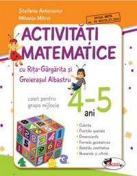 Activitati matematice cu Rita Gargarita si Greierasul Albastru - (caiet) grupa mijlocie 4-5 ani - Mihaela Mitroi , Stefania Antonovici