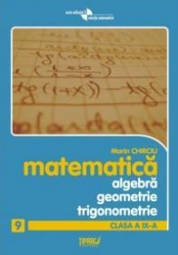 Algebra, geometrie si trigonometrie. Clasa a IX-a. Anexa la manual - Marin Chirciu