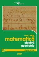 Algebra si geometrie. Clasa a X-a. Anexa la manual - Marin Chirciu