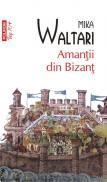 Amantii din Bizant (Editia 2011) - Mika Waltari