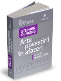 Arta povestirii in afaceri. Un ghid pentru lideri - Stephen Denning