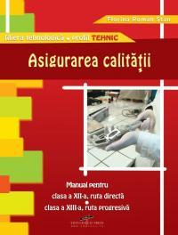 Asigurarea calitatii. Manual pentru clasa a XII-a - Florina Roman Stan