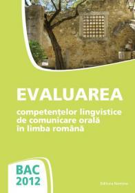 BAC 2012.Evaluarea competentelor lingvistice de comunicare orala in limba romana 2 - Rodica Lungu
