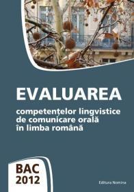 BAC 2012. Evaluarea competentelor lingvistice de comunicare orala in limba romana - Eleonora Bulboaca