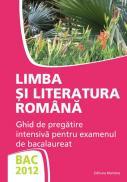 BAC 2012. Limba si literatura romana. Ghid de pregatire intensiva pentru examenul de bacalaureat 2 - Miorita Baciu Got, Rodica Lungu