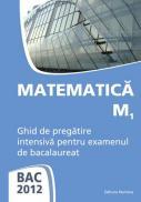 BAC 2012. Matematica M1. Ghid de pregatire intensiva pentru examenul de bacalaureat  - Petrus Alexandrescu (coord.)
